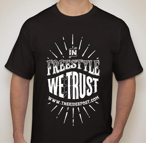 In Freestyle We Trust Tshirt The Rider Post